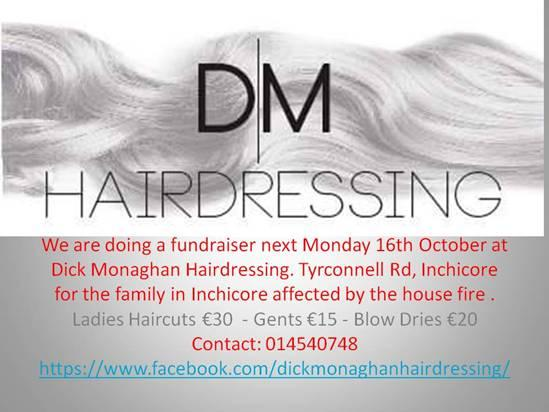 DM Hairdressing Fundraiser for Family affected by house fire at Tyrconnell Road